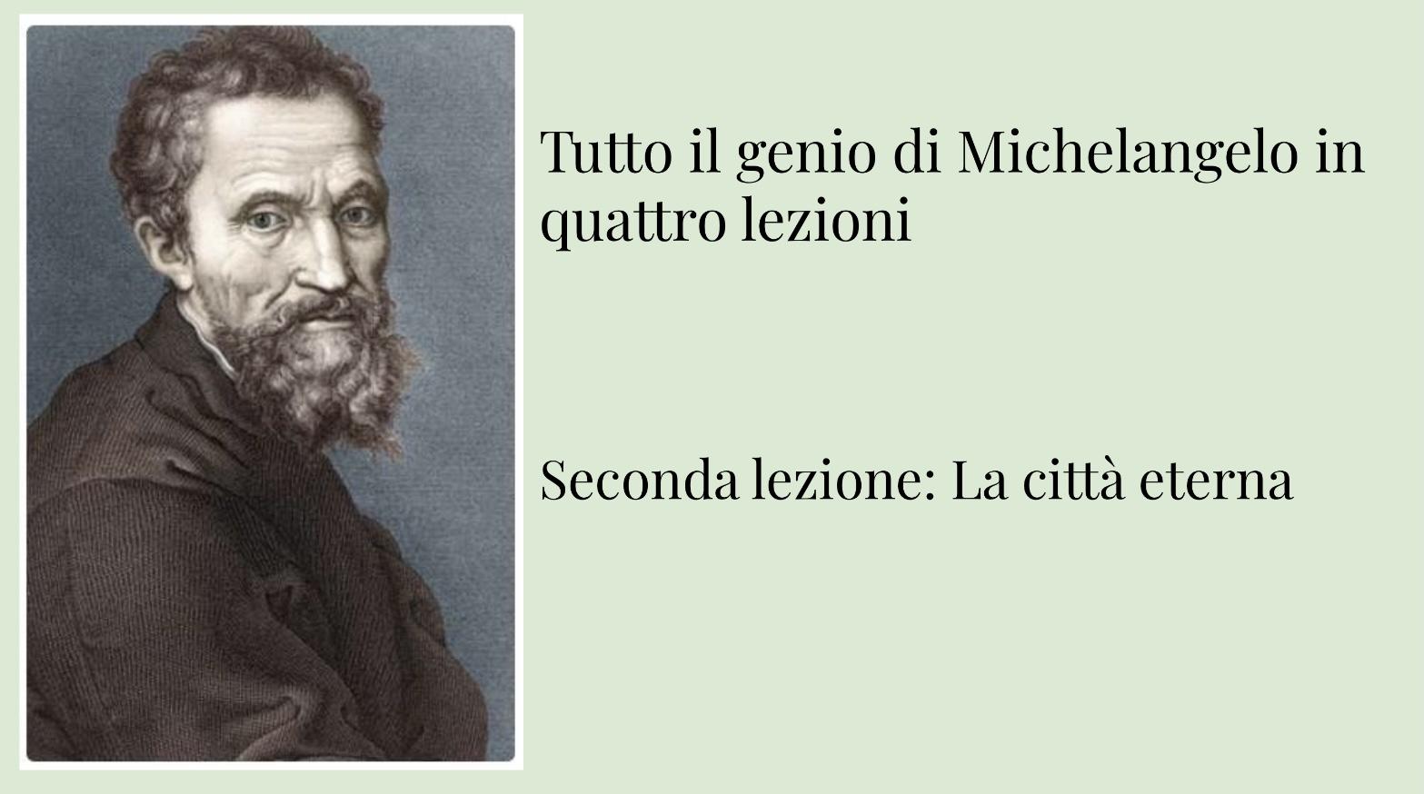 Tutto il genio di Michelangelo: seconda lezione